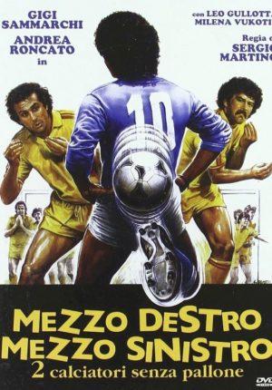 Mezzo Destro Mezzo Sinistro – 2 Calciatori Senza Pallone